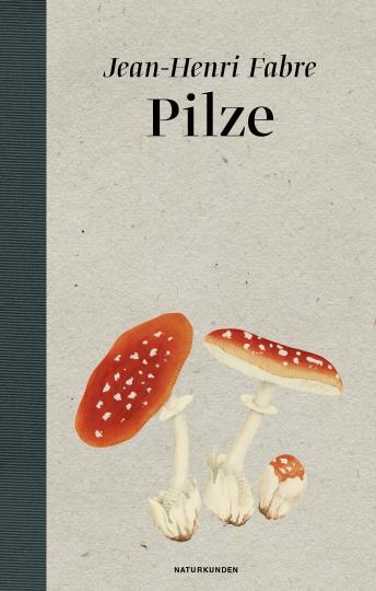 Jean-Henri Fabre, Judith Schalansky: Pilze