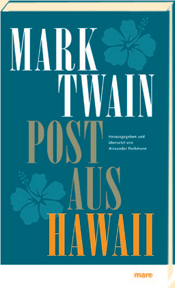 Mark Twain, Pechmann, Alexander: Post aus Hawaii