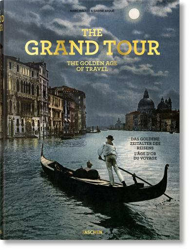 Sabine Arque, Marc Walter: The Grand Tour. The Golden Age of Travel