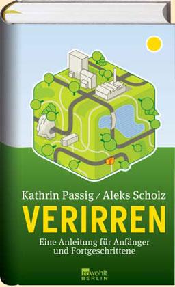 Passig, Kathrin, Aleks Scholz: Verirren