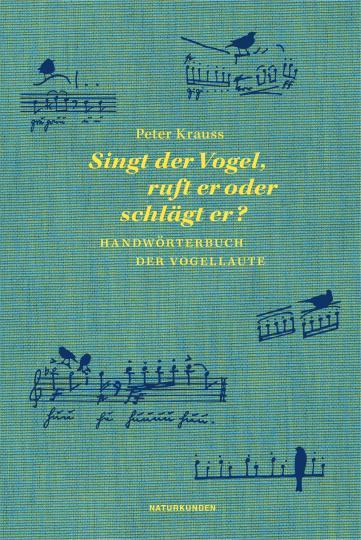 Peter Krauss: Singt der Vogel, ruft er oder schlägt er?