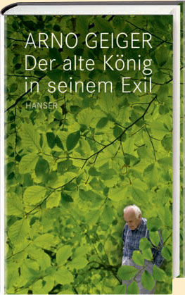 Arno Geiger: Der alte König in seinem Exil