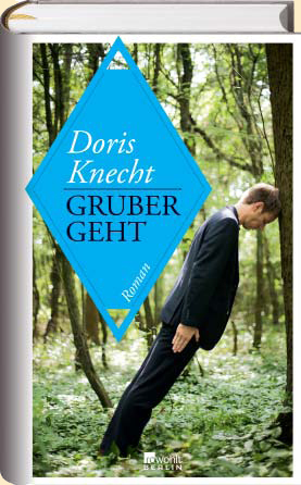Doris Knecht: Gruber geht