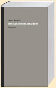 Walter Benjamin: Werke und Nachlaß. Kritische Gesamtausgabe