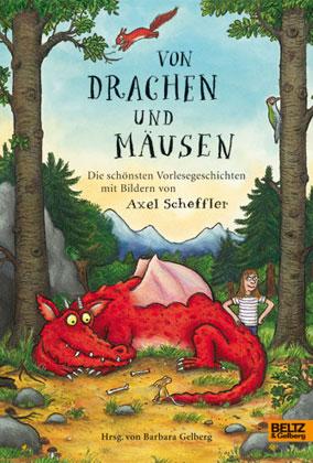 Scheffler, Axel, Barbara Gelberg: Von Drachen und Mäusen