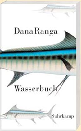 Dana Ranga: Wasserbuch