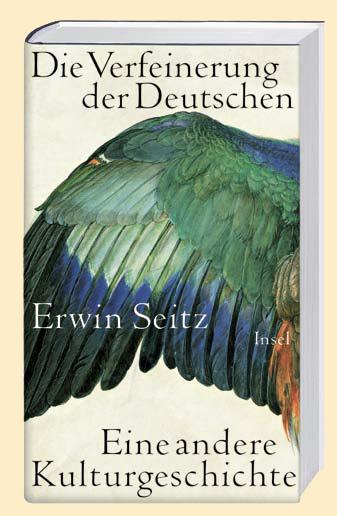 Erwin Seitz: Die Verfeinerung der Deutschen