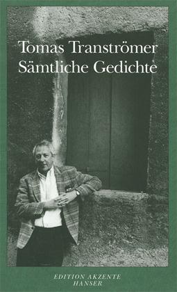 Tomas Tranströmer: Sämtliche Gedichte