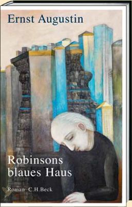 Ernst Augustin: Robinsons blaues Haus