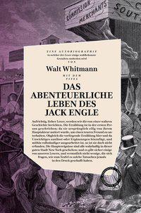 Walt Whitman, Stefan Schöberlein: Das abenteuerliche Leben des Jack Engle