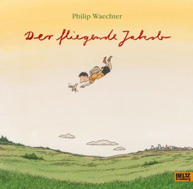 Waechter, Philip: Der fliegende Jakob