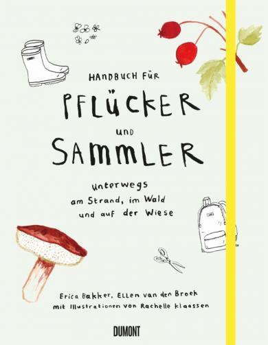 Erica Bakker, Ellen Broek, Ellen van den Broek: Handbuch für Pflücker und Sammler