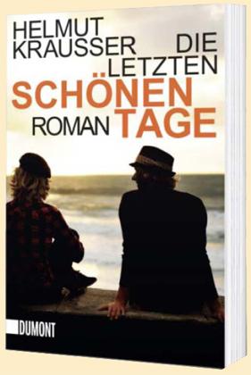 Helmut Krausser: Taschenbücher / Die letzten schönen Tage