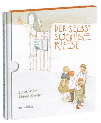 Zwerger, Lisbeth, Oscar Wilde: Der selbstsüchtige Riese / mini-minedition