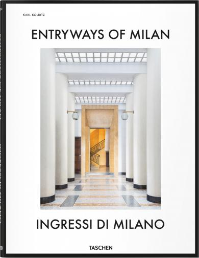 Fabrizio Ballabio, Lisa Hockemeyer, Brian Kish, Daniel Sherer, Grazia Signori, Penny Sparke: Entryways of Milan – Ingressi di Milano