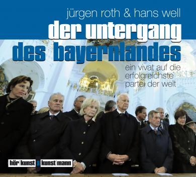 Jürgen Roth, Hans Well: Der Untergang des Bayernlandes
