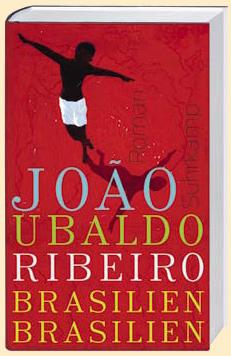 Joao Ubaldo Ribeiro: Brasilien, Brasilien
