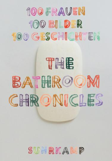 Friederike Schilbach: The Bathroom Chronicles