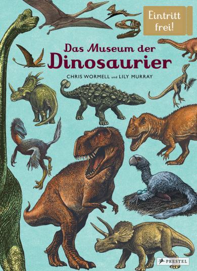Lily Murray, Chris Wormell: Das Museum der Dinosaurier
