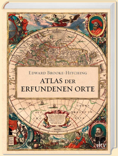 Edward Brooke-Hitching: Atlas der erfundenen Orte