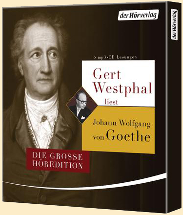 Johann Wolfgang Goethe, Johann Wolfgang von Goethe: Gert Westphal liest Johann Wolfgang von Goethe
