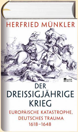 Herfried Münkler: Der Dreißigjährige Krieg