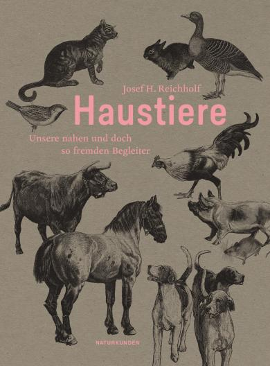 Nordmann, Falk, Judith Schalansky, Josef H. Reichholf: Haustiere