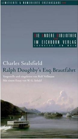 Charles Sealsfield: Ralph Doughby's Esq. Brautfahrt