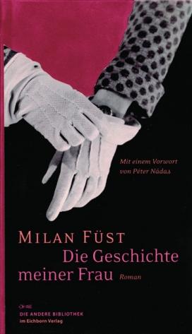 Milan Füst: Die Geschichte meiner Frau
