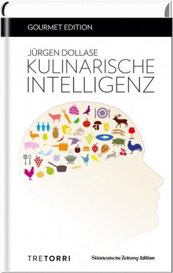 Jürgen Dollase: SZ Gourmet Edition: Kulinarische Intelligenz