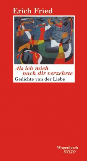 Erich Fried: Als ich mich nach verzehrte