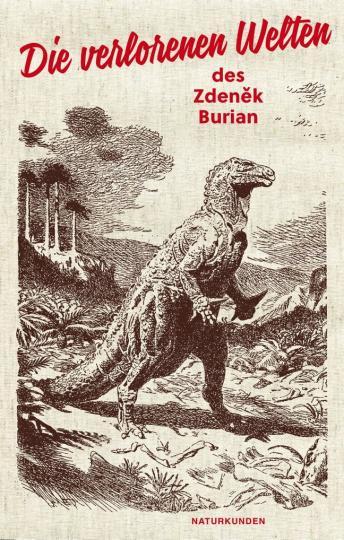 Zdenek Burian: Die verlorenen Welten des Zdeněk Burian