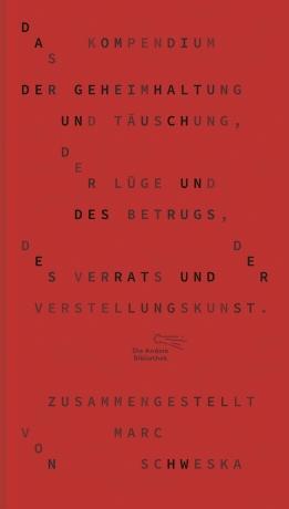 Das Kompendium der Geheimhaltung und Täuschung, der Lüge und des Betrugs, des Verrats und der Verstellungskunst