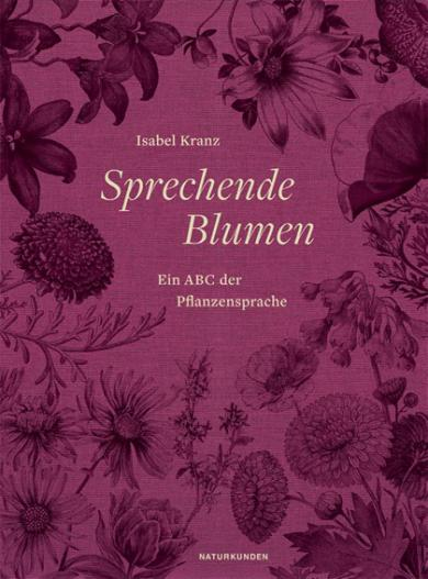 Isabel Kranz, Judith Schalansky: Sprechende Blumen
