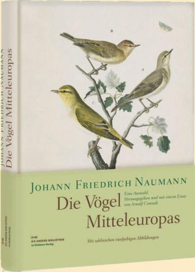 Johann F Naumann, Arnulf Conradi: Die Vögel Mitteleuropas
