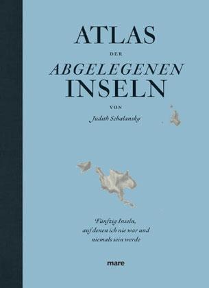 Judith Schalansky: Atlas der abgelegenen Inseln