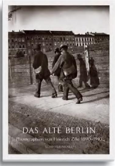 Heinrich Zille: Das alte Berlin