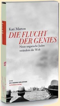 Kati Marton: Die Flucht der Genies