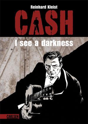 Reinhard Kleist: CASH - I see a darkness