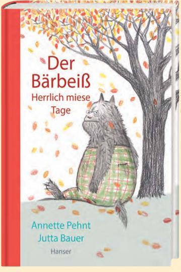 Bauer, Jutta, Annette Pehnt: Der Bärbeiß - Herrlich miese Tage