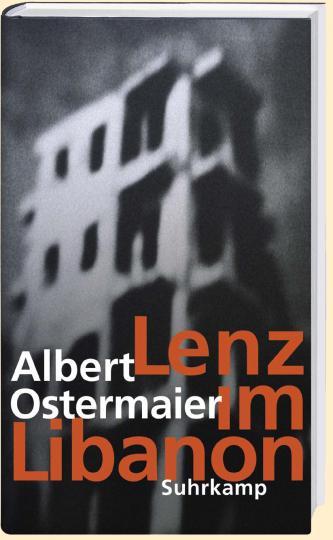 Albert Ostermaier: Lenz im Libanon