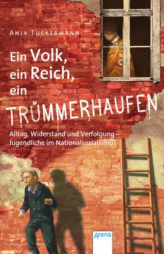 Anja Tuckermann: Ein Volk, ein Reich, ein Trümmerhaufen