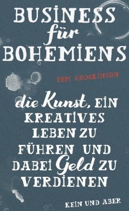Tom Hodgkinson: Business für Bohemiens