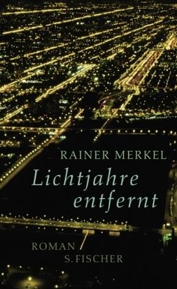 Rainer Merkel: Lichtjahre entfernt