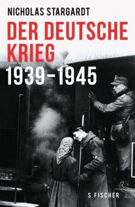 Nicholas Stargardt: Der deutsche Krieg