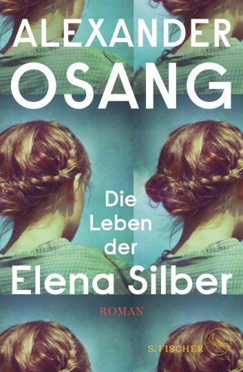 Alexander Osang: Die Leben der Elena Silber