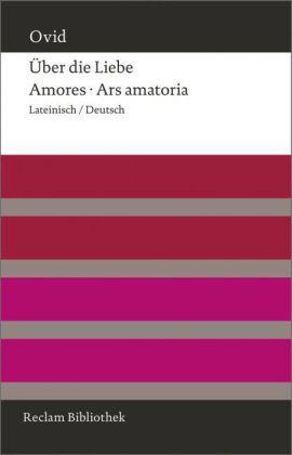 Ovid, Michael von Albrecht: Über die Liebe. Amores - Ars amatoria