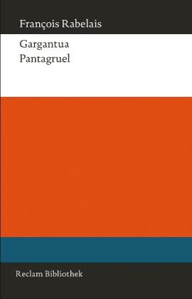 François Rabelais: Gargantua. Pantagruel