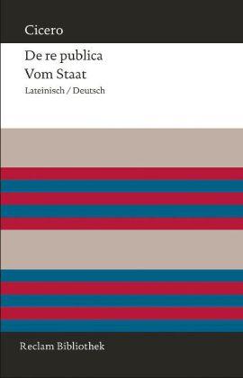 Marcus Tullius Cicero, Michael von Albrecht: De re publica / Vom Staat