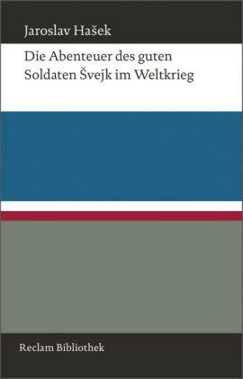 Jaroslav Hasek: Die Abenteuer des guten Soldaten Švejk im Weltkrieg